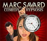Marc Savard Comedy Hypnosis - 50% OFF Special Offer