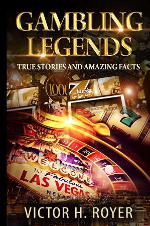 Gambling Legends: True Stories and Amazing Facts book cover